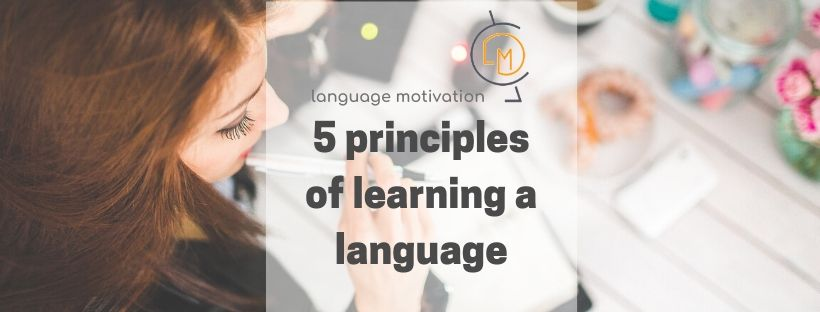 5 principles of learning a new language fast and effective